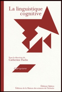 Catherine Fuchs et Jacques François - La linguistique cognitive.