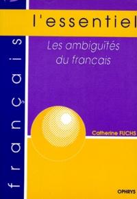 Catherine Fuchs - Les ambiguïtés du français.
