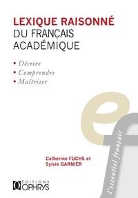 Catherine Fuchs et Sylvie Garnier - Lexique raisonné du français académique - Tome 1, Les collocations verbo-nominales (commencement, continuation et fin de l'existence).