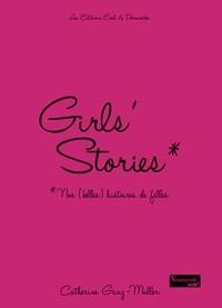 Catherine Ganz-Muller - Girls' stories Tome 1 : .