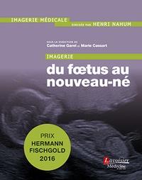 Catherine Garel et Marie Cassart - Imagerie du foetus au nouveau-né.