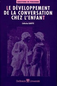 Catherine Garitte - Le développement de la conversation chez l'enfant.