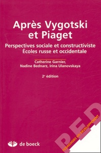 Catherine Garnier et Nadine Bednarz - Après Vygotski et Piaget - Perspectives sociale et constructiviste, Ecoles russe et occidentale.