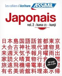 Catherine Garnier - Japonais - Volume 2, Kana (2) - Kanji.