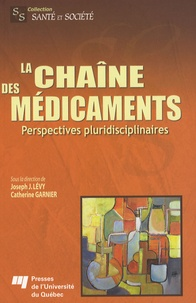 Catherine Garnier et Joseph Josy Lévy - La chaîne des médicaments - Perspectives pluridisciplinaires.