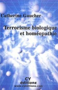 Catherine Gaucher - Terrorisme biologique et homéopathie.