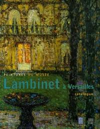 Catherine Gendre - Peintures du musée Lambinet à Versailles - Catalogue sommaire.