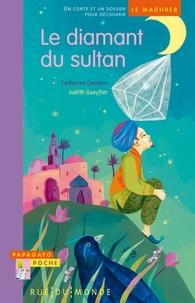 Catherine Gendrin - Le diamant du sultan - Un conte et un dossier pour découvrir le Maghreb.