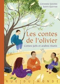 Catherine Gendrin et Judith Gueyfier - Les contes de l'olivier - Contes juifs et arabes réunis.