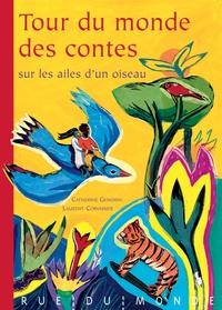 Catherine Gendrin - Tour du monde des contes sur les ailes d'un oiseau.