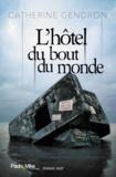 Catherine Gendron - L'hôtel du bout du monde.