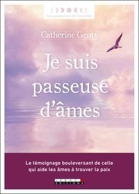 Catherine Genty - Je suis passeuse d'âmes.