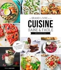 Catherine Gerbod et Lucie Reynier - Le grand livre de la cuisine saine et facile - 365 recettes.