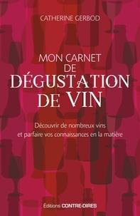 Catherine Gerbod - Mon carnet de dégustation de vin - Découvrir de nombreux vins et parfaire vos connaissances en la matière.