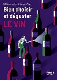 Catherine Gerbod et Jacques Vivet - LE PETIT LIVRE  : Petit Livre de - Bien choisir et déguster son vin.