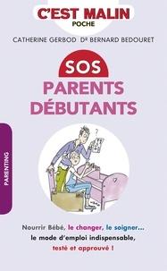 Catherine Gerbod et Bernard Bedouret - SOS parents débutants.