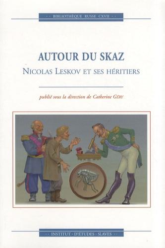 Catherine Géry - Autour du skaz : Nicolas Leskov et ses héritiers.