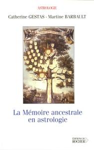 Catherine Gestas et Martine Barbault - La mémoire ancestrale en astrologie.