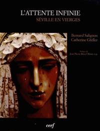 Catherine Gfeller et Bernard Salignon - L'attente infinie - Séville en vierges.