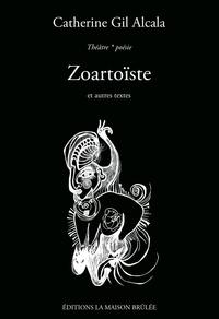 Catherine Gil Alcala - Zoartoïste - Suivi de Contes Défaits en Forme de Liste de Courses.