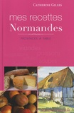 Catherine Gilles - Mes recettes Normandes.