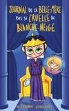 Catherine Girard Audet - L'envers des contes T03 - Journal de la belle-mère (pas si) cruelle de Blanche-Neige.
