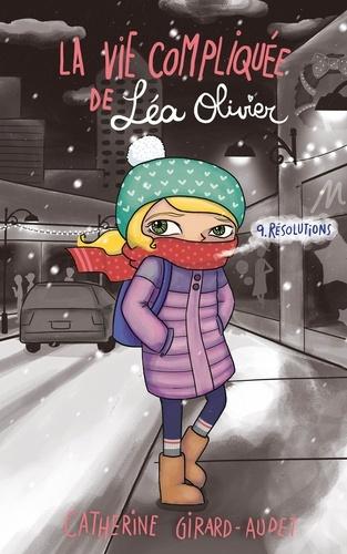 La Vie compliquée de Léa Olivier T09. Résolutions