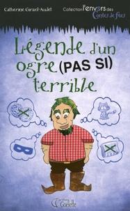 Catherine Girard-Audet - Légende d'un ogre (pas si) terrible.