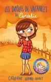 Catherine Girard Audet - Les drôles de vacances de Coralie.