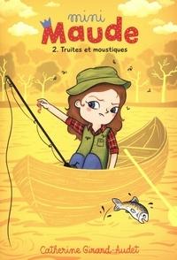 Catherine Girard-Audet - Mini Maude Tome 2 : Truites et moustiques.