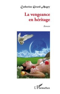 Catherine Girard-Augry - La vengeances en héritage.