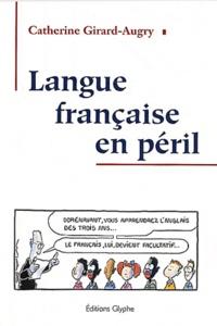 Catherine Girard-Augry - Langue française en péril.