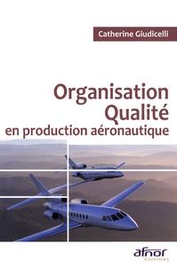 Catherine Giudicelli - Organisation Qualité en production aéronautique.