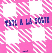 Catherine Goldman et Jeanne Roques - Tati à la folie.