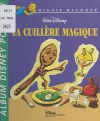 Catherine Goujout-Armessen et Hélène Prince - La cuillère magique.