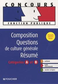 Catherine Goupille et Thierry Marquetty - Concours Composition, Questions de culture générale, Résumé - Catégories A et B.