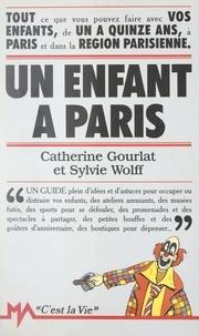 Catherine Gourlat et Sylvie Wolff - Un enfant à Paris.