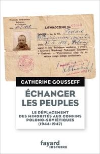 Echanger les peuples - Le déplacement des minorités aux confins polono-soviétiques (1944-1947).pdf