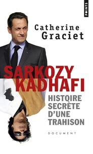 Catherine Graciet - Sarkozy-Kadhafi - Histoire secrète d'une trahison.
