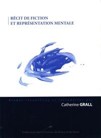 Catherine Grall - Récit de fiction et représentation mentale.