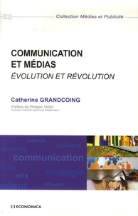 Catherine Grandcoing - Communication et médias - Evolution et révolution.