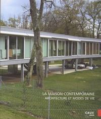 Philippe Dufieux et Catherine Grandin-Maurin - La maison contemporaine - Architecture et modes de vie.