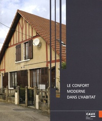 Catherine Grandin-Maurin - Le confort moderne dans l'habitat.