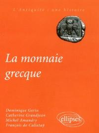 Catherine Grandjean et François de Callataÿ - La monnaie grecque.