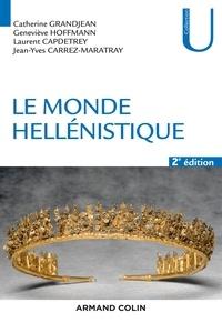 Catherine Grandjean et Geneviève Hoffmann - Le monde hellénistique.