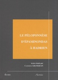 Catherine Grandjean - Le Péloponnèse d'Epaminondas à Hadrien.