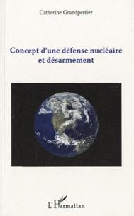 Catherine Grandperrier - Concept d'une défense nucléaire et désarmement.