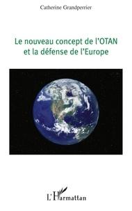 Catherine Grandperrier - Le nouveau concept de l'otan et la défense de l'europe.