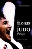 Catherine Gravil - Les gloires du judo français.