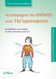 Catherine Gremaux-Daviet - Accompagner les enfants avec Ho'oponopono - Sensibiliser son enfant à cette ouverture à la vie.